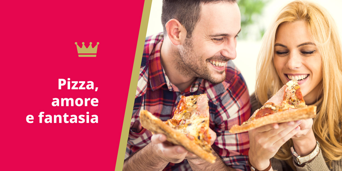 Pizza, amore e fantasia
